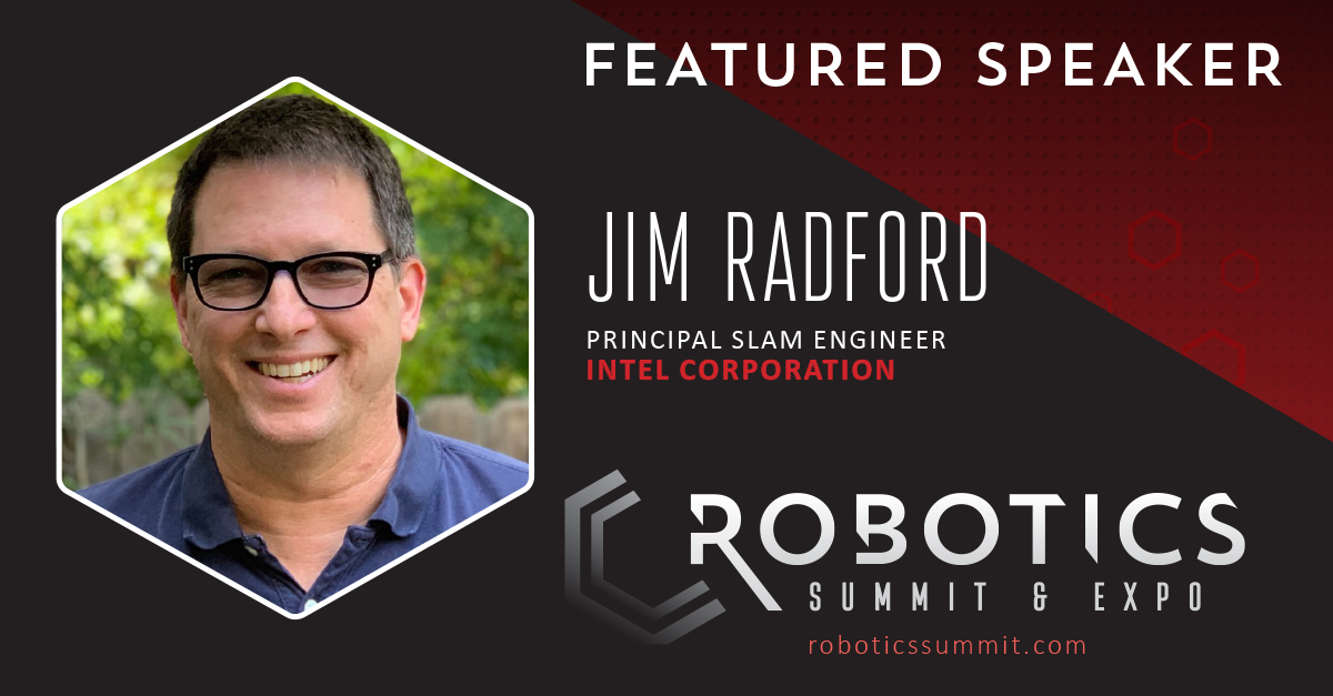 Jim Radford, principal SLAM engineer at Intel